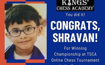 Congrats, Shravan! For Winning Championship at TSCA Online Chess Tournament Under 9 category
